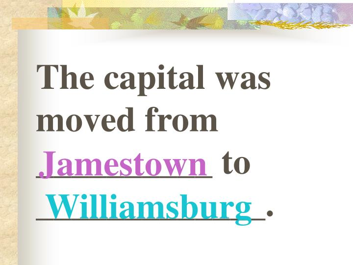 The capital was moved from __________ to _____________.