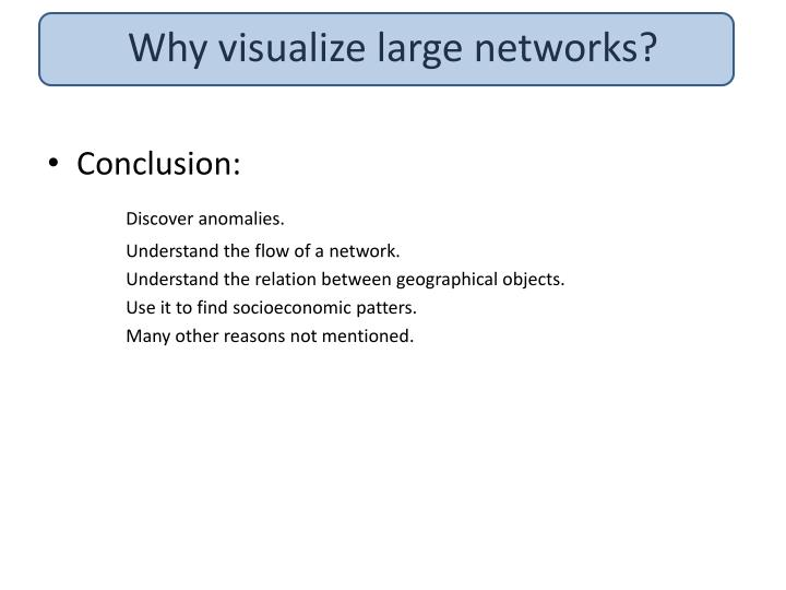 Why visualize large networks?