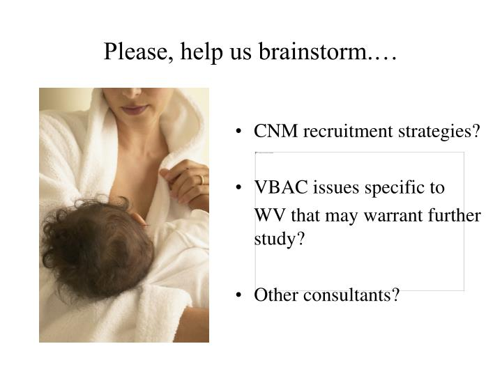 Please, help us brainstorm.…