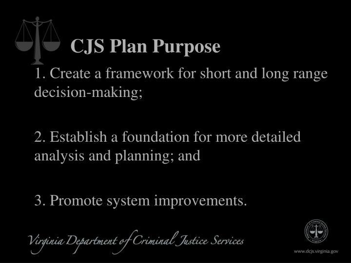 CJS Plan Purpose