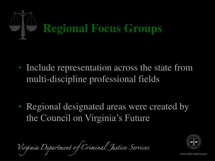Regional Focus Groups