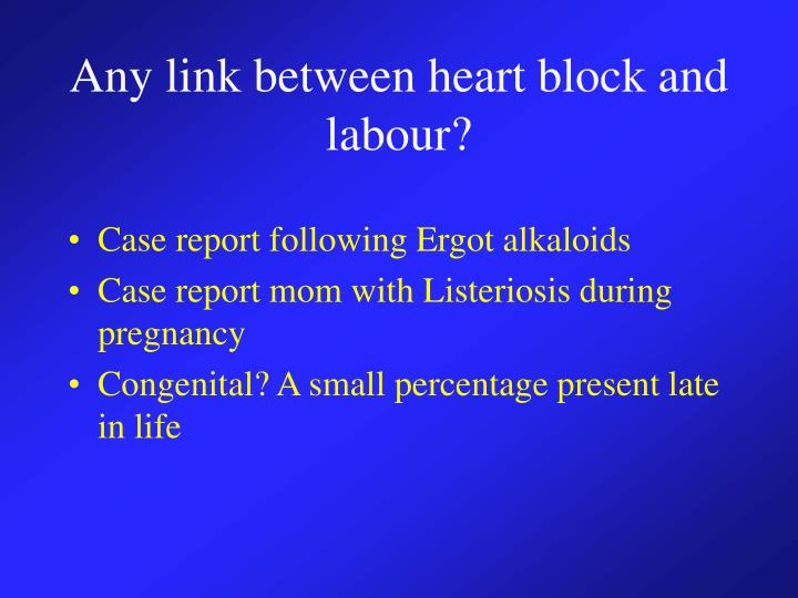 Any link between heart block and labour?