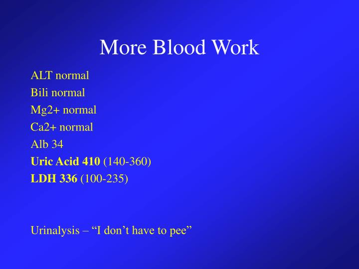 More Blood Work