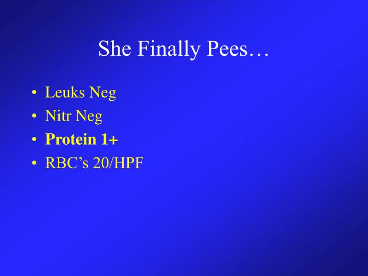 She Finally Pees…