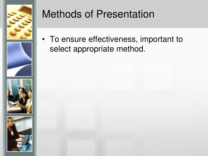 Methods of Presentation