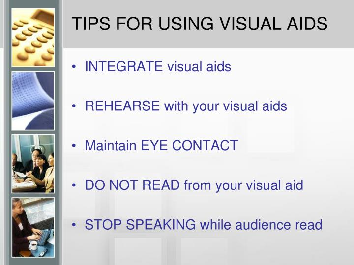 TIPS FOR USING VISUAL AIDS