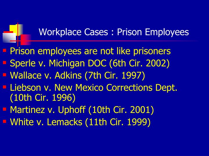 Workplace Cases : Prison Employees
