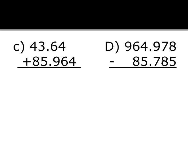 c) 43.64D) 964.978