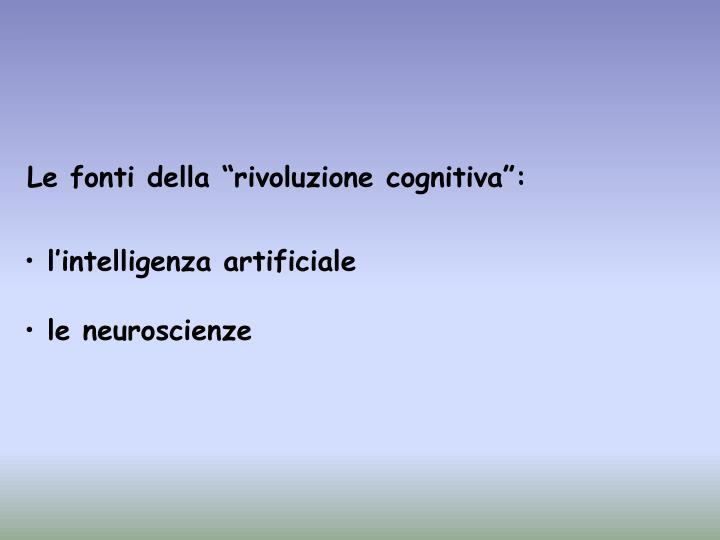 """Le fonti della """"rivoluzione cognitiva"""":"""