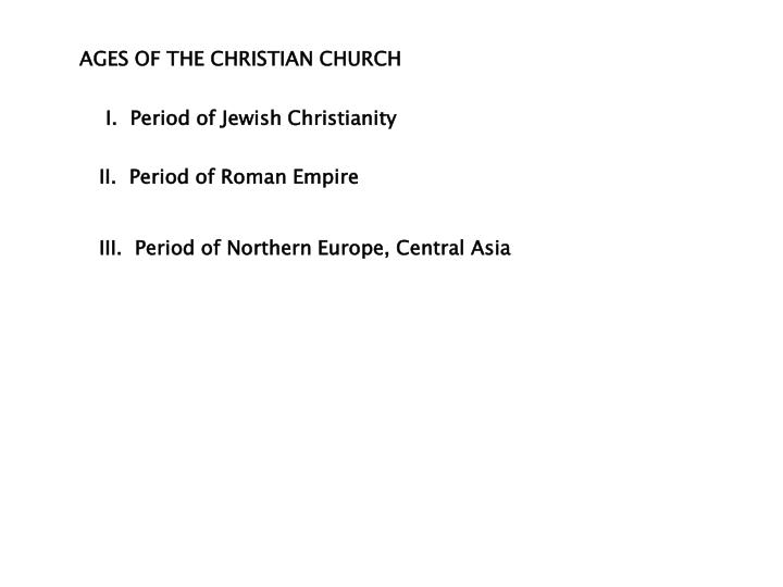 AGES OF THE CHRISTIAN CHURCH