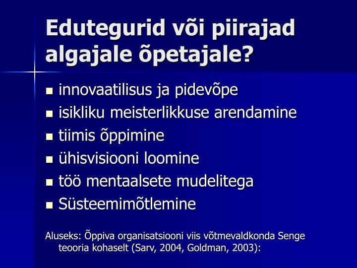 Edutegurid või piirajad algajale õpetajale?