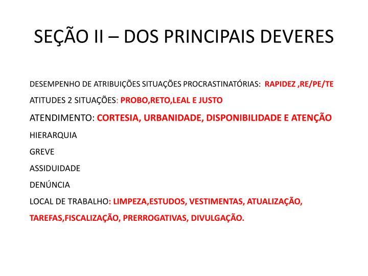 SEÇÃO II – DOS PRINCIPAIS DEVERES