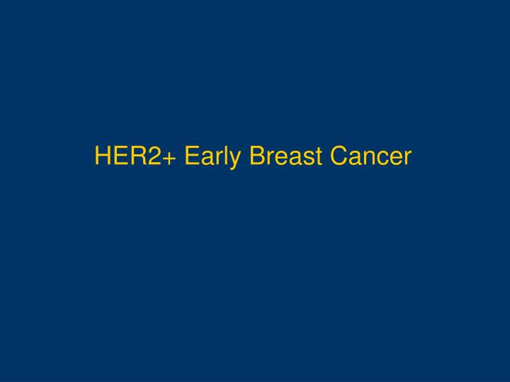 HER2+ Early Breast Cancer