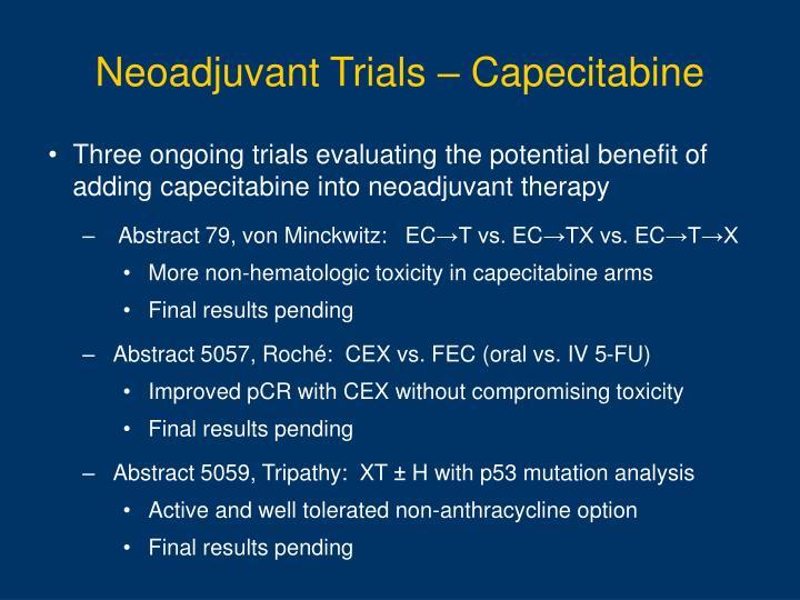 Neoadjuvant Trials – Capecitabine