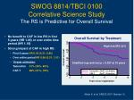 swog 8814 tbci 0100 correlative science study the rs is predictive for overall survival