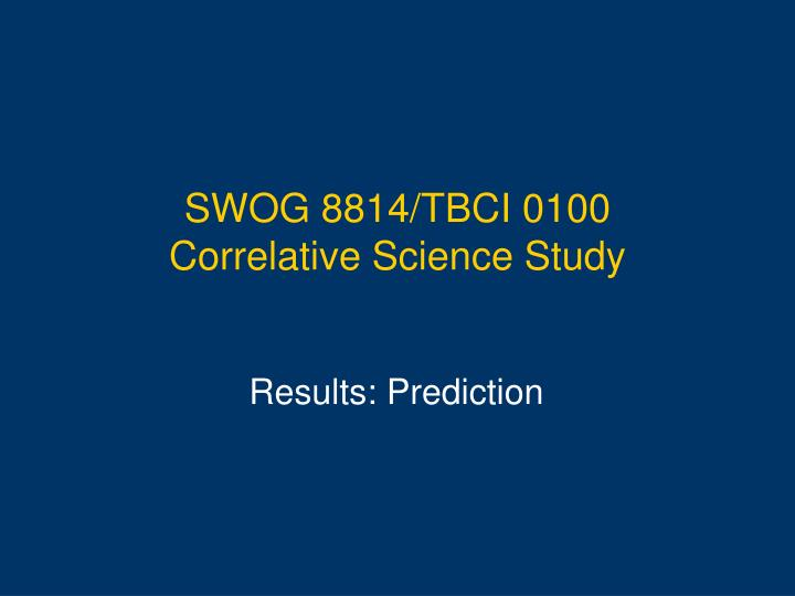 SWOG 8814/TBCI 0100