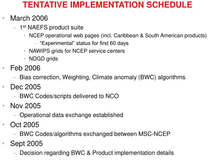 Tentative implementation schedule