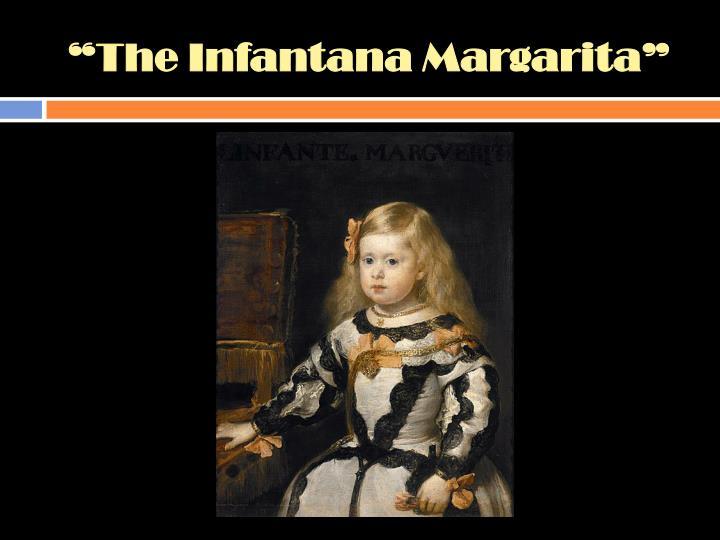 """The Infantana Margarita"""