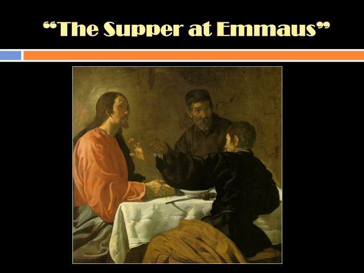 """The Supper at Emmaus"""