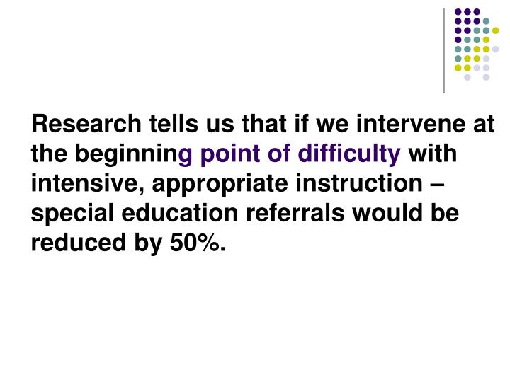 Research tells us that if we intervene at the beginnin