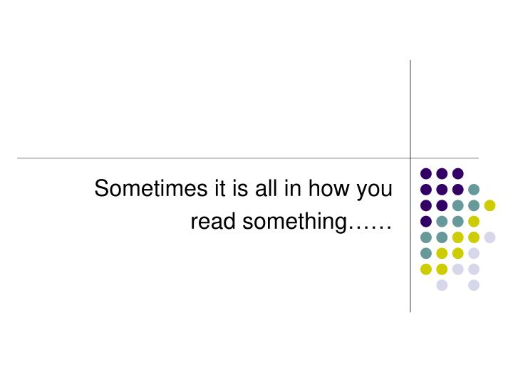 Sometimes it is all in how you
