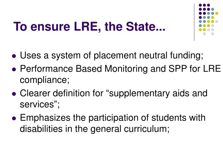 To ensure LRE, the State...