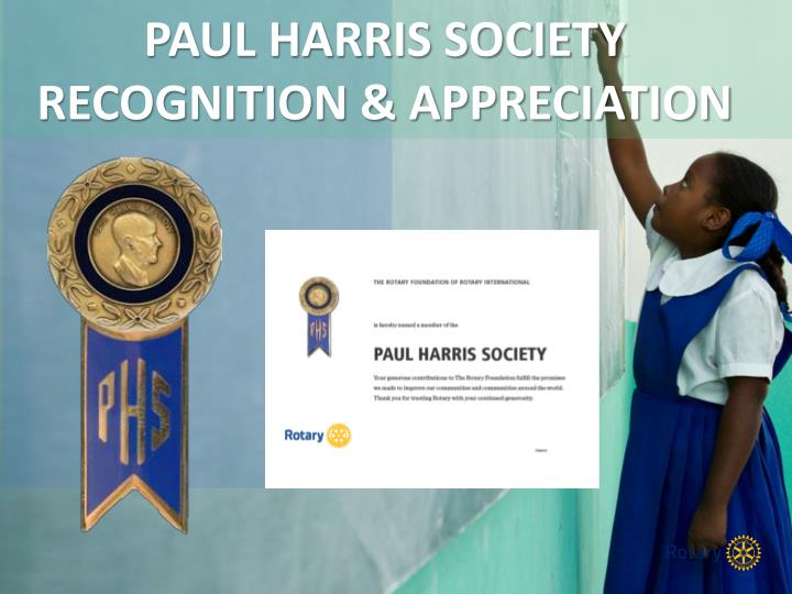 PAUL HARRIS SOCIETY RECOGNITION & APPRECIATION