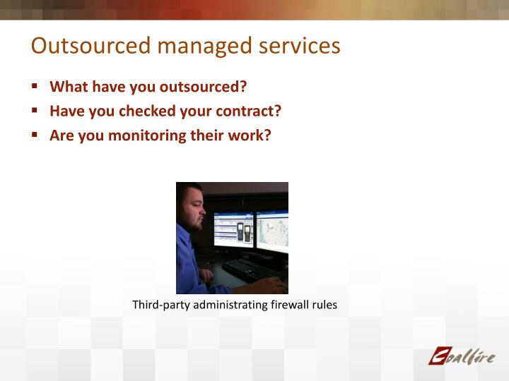 Outsourced managed services