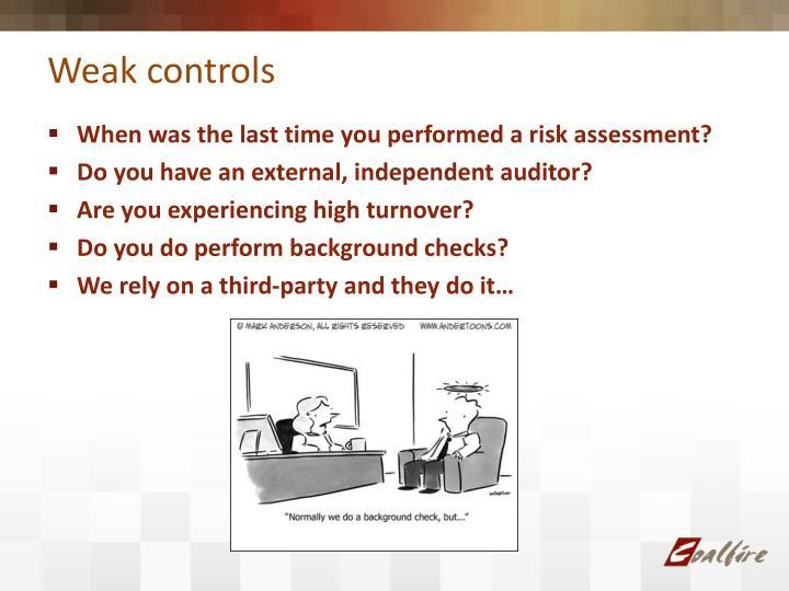Weak controls
