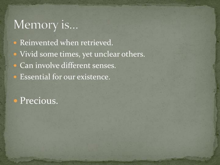 Memory is