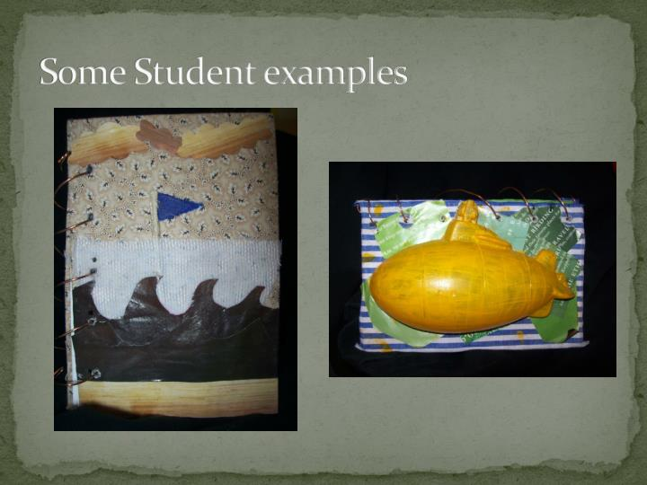Some Student examples