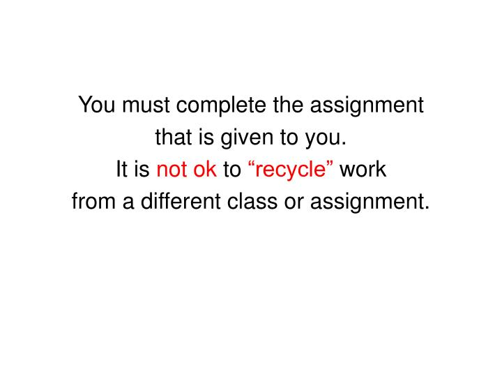 You must complete the assignment