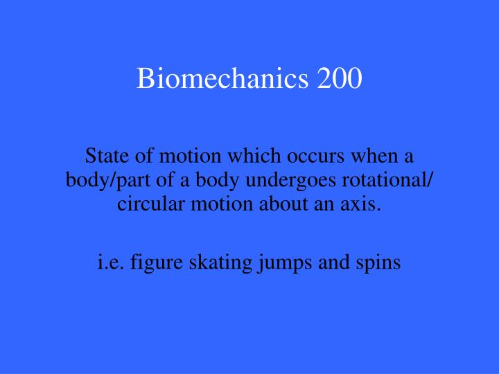 Biomechanics 200