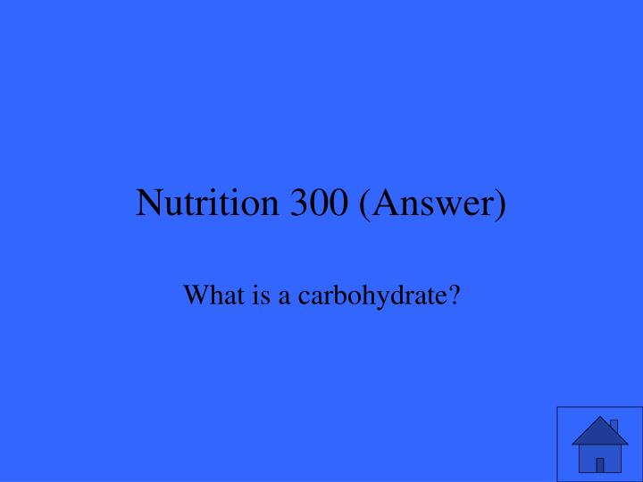 Nutrition 300 (Answer)