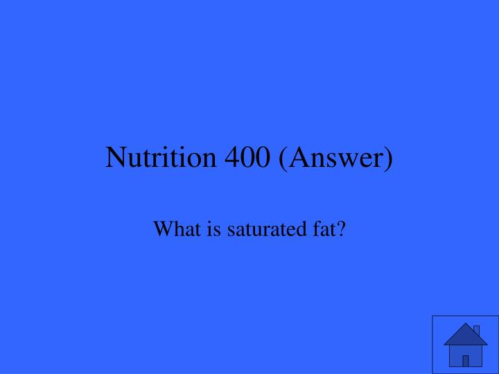 Nutrition 400 (Answer)