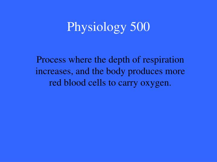 Physiology 500