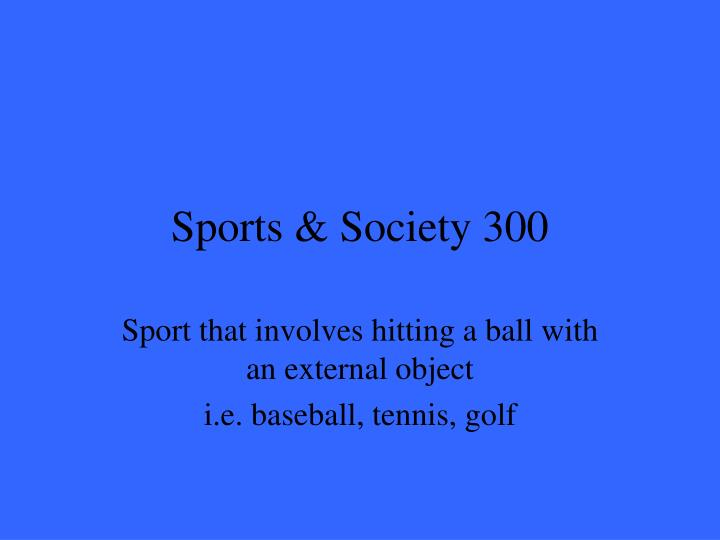 Sports & Society 300