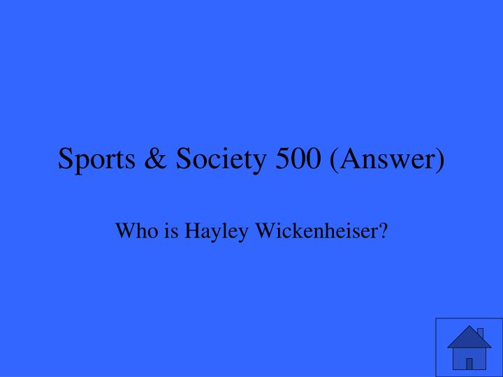 Sports & Society 500 (Answer)