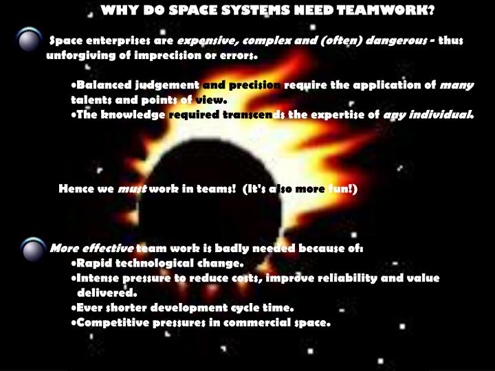 WHY DO SPACE SYSTEMS NEED TEAMWORK?
