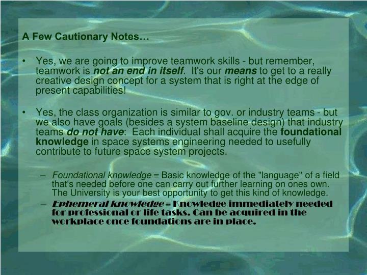 A Few Cautionary Notes…