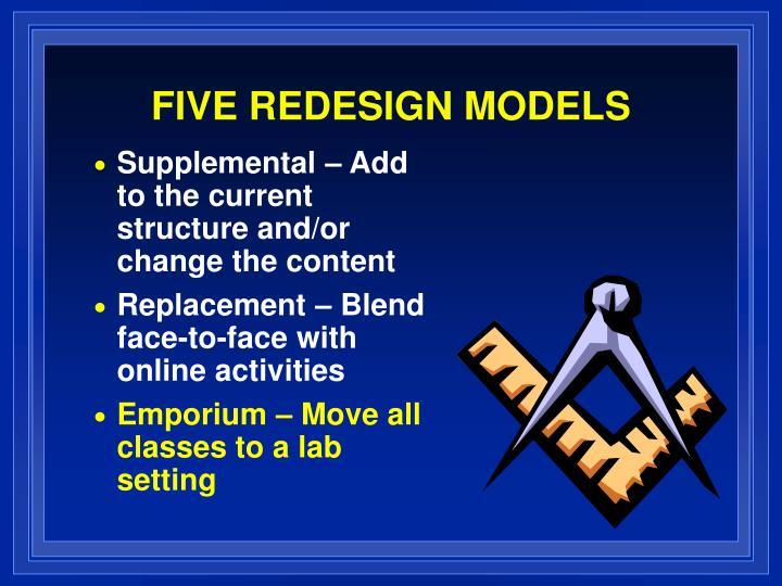 FIVE REDESIGN MODELS