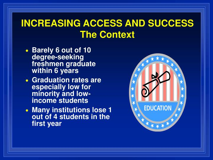 Increasing access and success the context