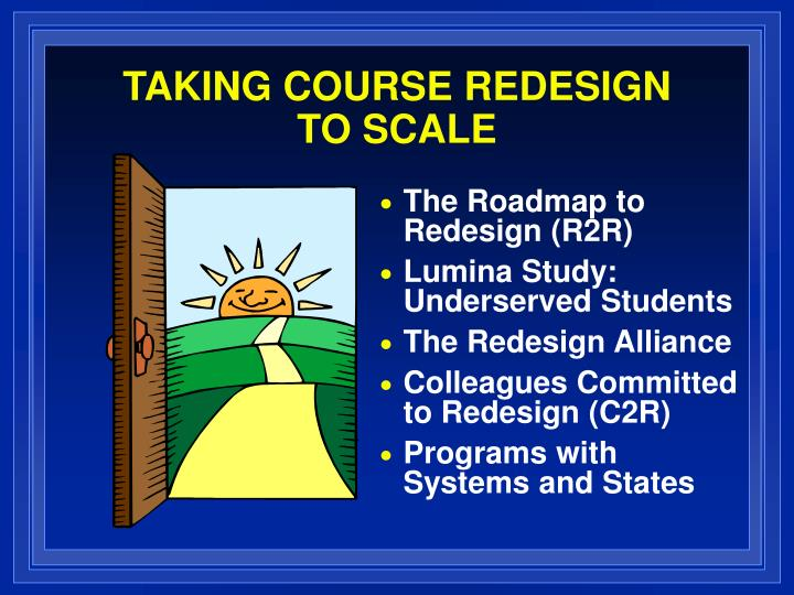 TAKING COURSE REDESIGN TO SCALE
