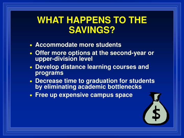 WHAT HAPPENS TO THE SAVINGS?