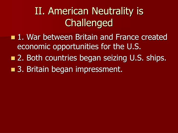 II. American Neutrality is Challenged