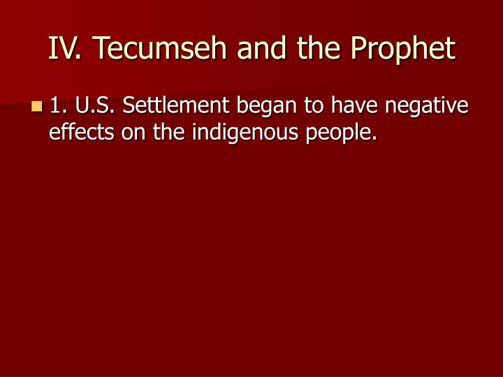 IV. Tecumseh and the Prophet
