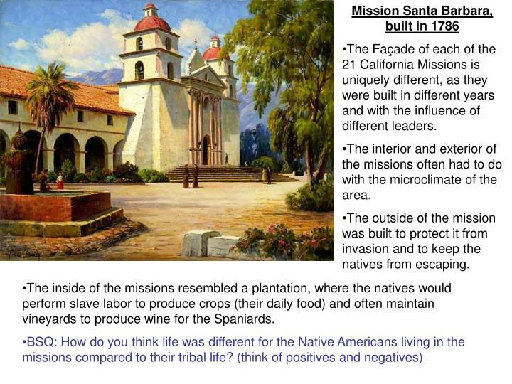 Mission Santa Barbara, built in 1786
