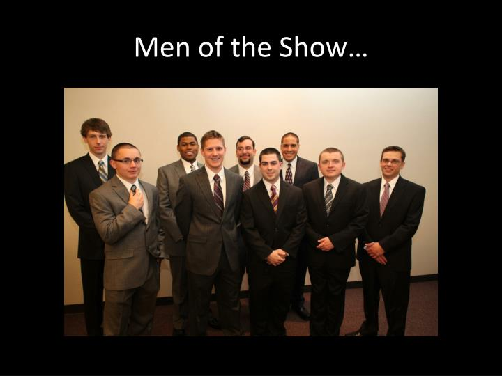 Men of the Show…
