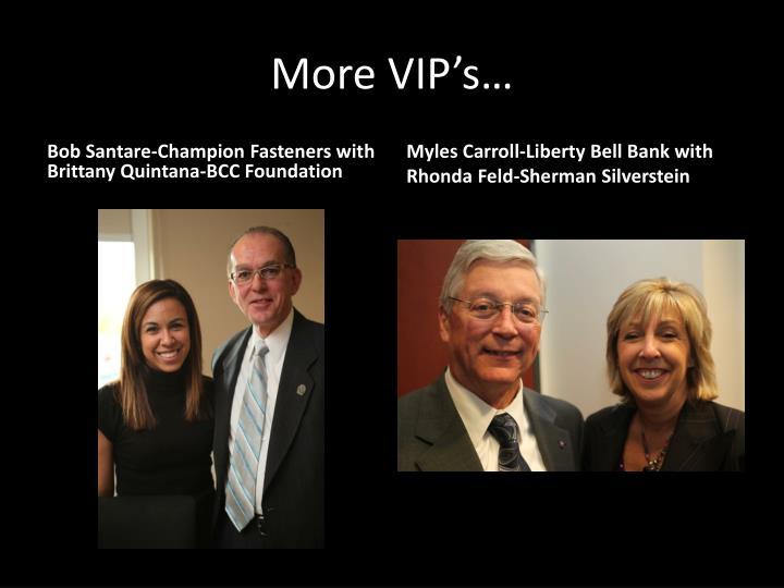 More VIP's…