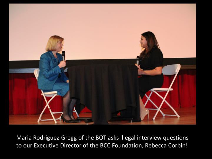 Maria Rodriguez-Gregg of the BOT asks illegal interview questions to our Executive Director of the BCC Foundation, Rebecca Corbin!